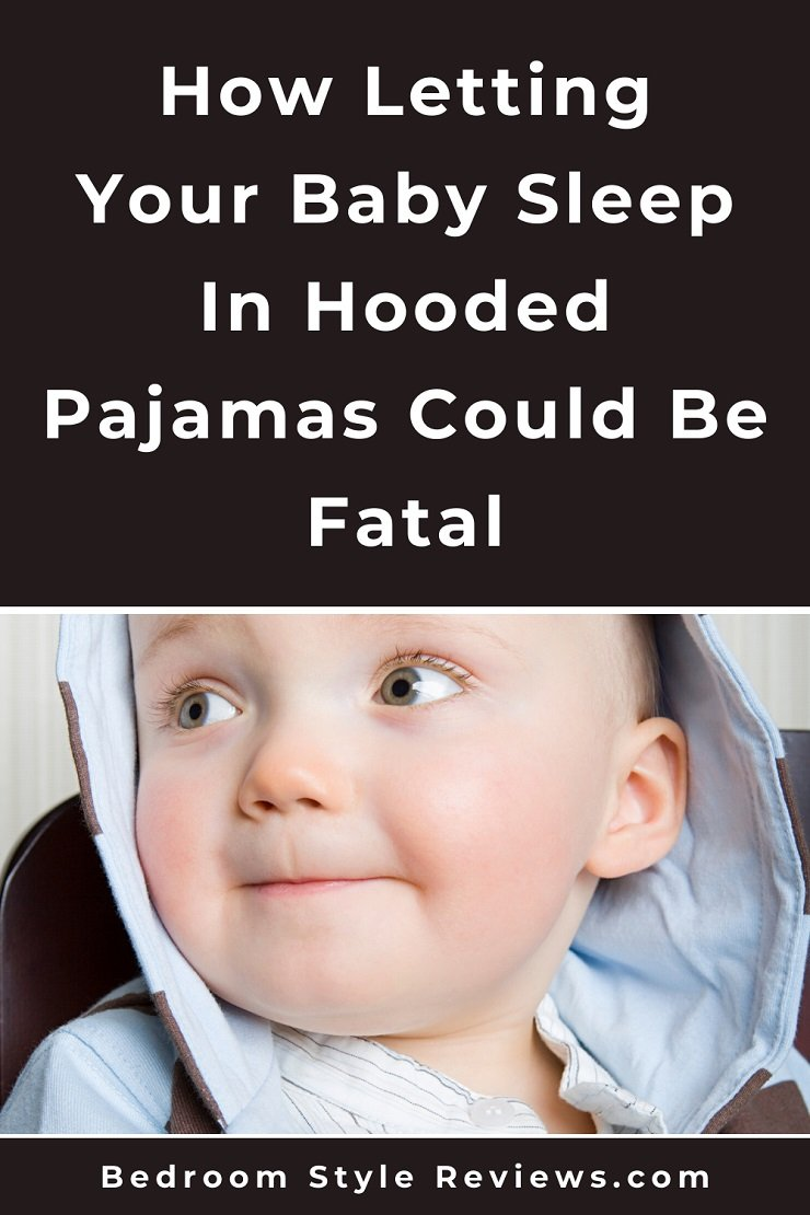 How Letting Your Baby Sleep In Hooded Pajamas Could Be Fatal.