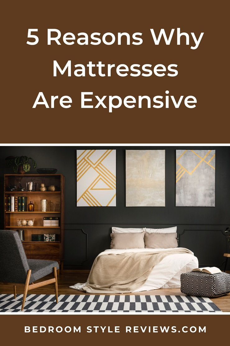 5 Reasons Why Mattresses Are Expensive.