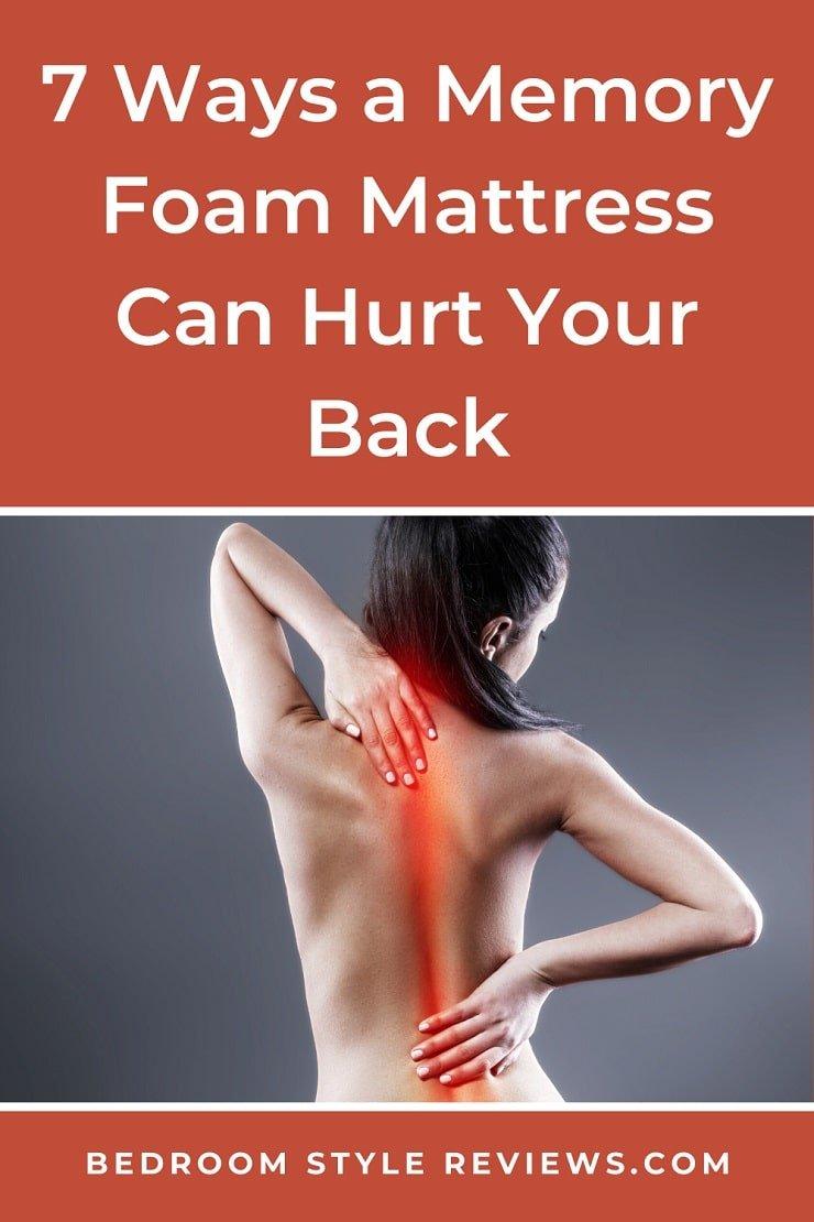 7 Ways a Memory Foam Mattress Can Hurt Your Back.